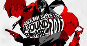PERSONA SUPER LIVE P-SOUND BOMB !!!! <br>2017 ~港の犯行を目撃せよ!~